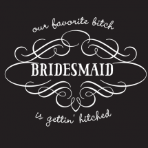 bachelorett_party_design_bitch_hitch_bridesmaid